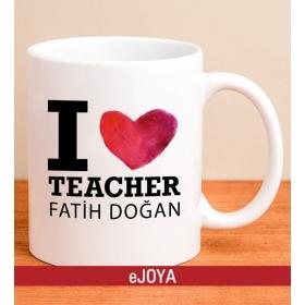 Kişiye Özel I Love Teacher Kupa hf6849